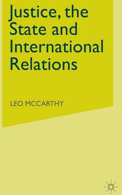 Justice, the State and International Relations: Three Theories (Hardback)