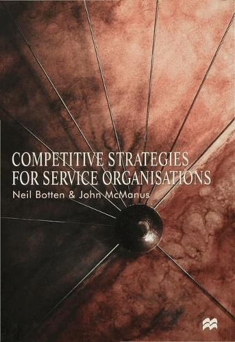 Competitive Strategies for Service Organisations (Hardback)