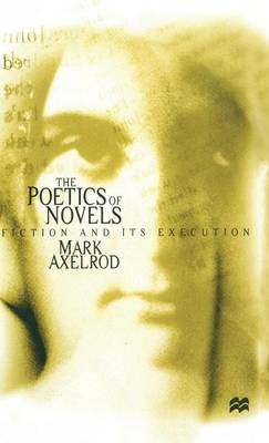 The Poetics of Novels: Fiction and its Execution (Hardback)
