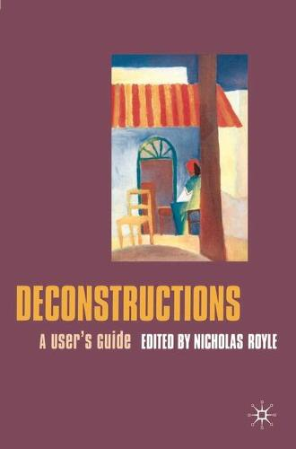 Deconstructions: A User's Guide (Paperback)