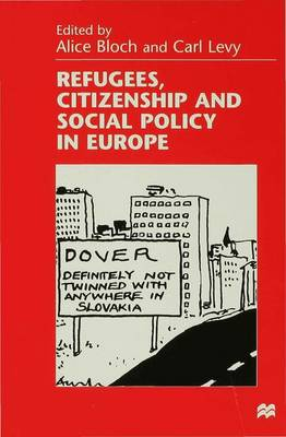Refugees, Citizenship and Social Policy in Europe (Hardback)