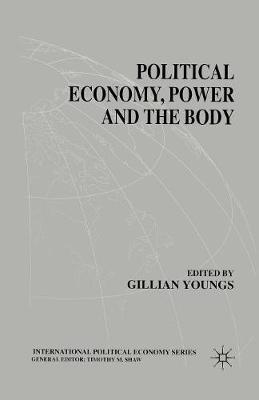 Political Economy, Power and the Body: Global Perspectives - International Political Economy Series (Paperback)