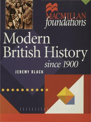 Modern British History: Since 1900 - Palgrave Foundations Series (Paperback)