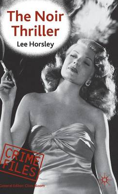 The Noir Thriller - Crime Files (Hardback)