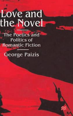 Love and the Novel: Contemporary Romantic Fiction and Society (Hardback)