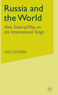 Russia and the World: New State-of-Play on the International Stage (Hardback)