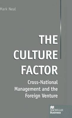 The Culture Factor: Cross-National Management and the Foreign Venture (Hardback)