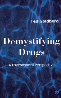 Demystifying Drugs: A Psychosocial Perspective (Hardback)