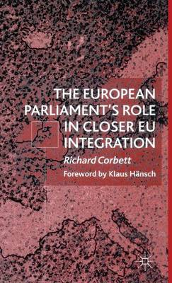 The European Parliament's Role in Closer EU Integration (Hardback)