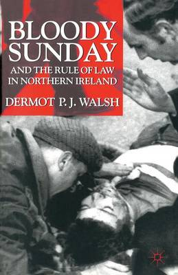 Bloody Sunday and the Rule of Law in Northern Ireland (Paperback)