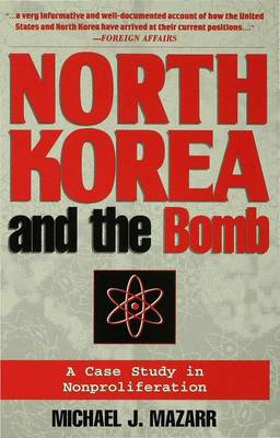 North Korea and the Bomb: Case Study in Nonproliferation (Paperback)
