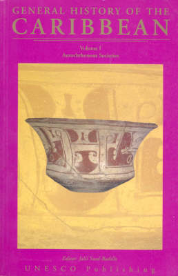 UNESCO General History of the Caribbean: General History of the Caribbean Autochthonous Societies v. 1 - General History of the Caribbean - UNESCO (Paperback)