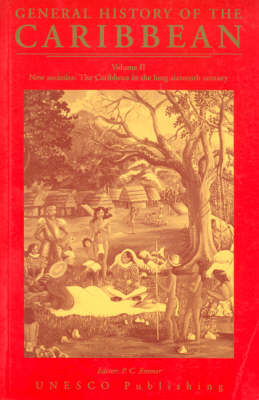 UNESCO General History of the Caribbean: General History of the Caribbean Vol II New Societies New Societies: the Caribbean in the Long Sixteenth Century v. 2 - General History of the Caribbean (Paperback)