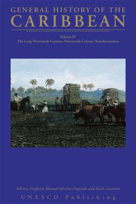 UNESCO General History of the Caribbean UNESCO General History of the Caribbean: Long Nineteenth Century Long Nineteenth Century: v. 4 v. 4 (Paperback)