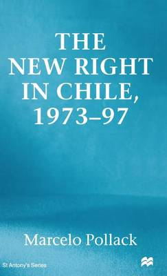 New Right in Chile - St Antony's Series (Hardback)