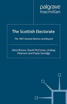 The Scottish Electorate: The 1997 General Election and Beyond (Paperback)