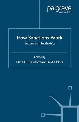 How Sanctions Work: Lessons from South Africa - International Political Economy Series (Paperback)