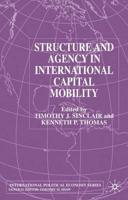 Structure and Agency in International Capital Mobility - International Political Economy Series (Hardback)