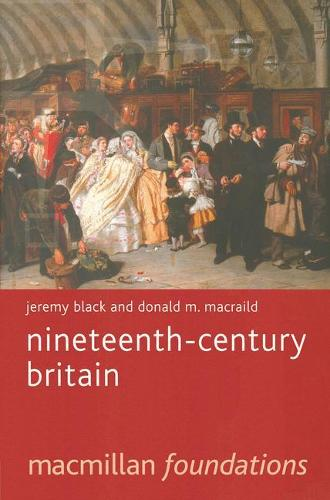 Nineteenth-Century Britain - Macmillan Foundations Series (Paperback)