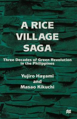 A Rice Village Saga: Three Decades of Green Revolution in the Philippines (Hardback)