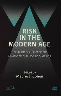 Risk in the Modern Age 1999: Social Theory, Science and Environmental Decision-Making - Anglo-German Foundation (Hardback)