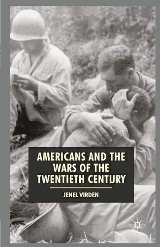 Americans and the Wars of the Twentieth Century - American History in Depth (Paperback)