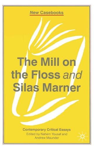 The Mill on the Floss and Silas Marner - New Casebooks (Paperback)