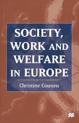 Society, Work and Welfare in Europe (Hardback)