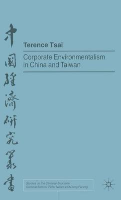 Corporate Environmentalism in China and Taiwan - Studies on the Chinese Economy (Hardback)