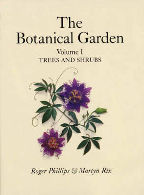Botanical Garden Volume I: Trees and Shrubs (Hardback)