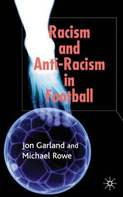Racism and Anti-Racism in Football (Hardback)