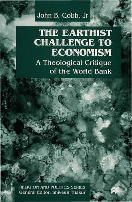The Earthist Challenge to Economism: A Theological Critique of the World Bank (Hardback)
