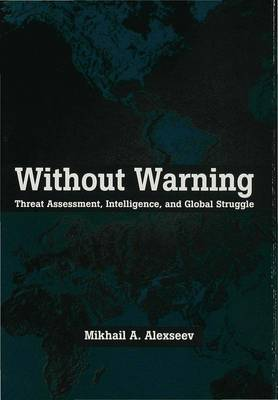 Without Warning: A Study in Asymmetric Threat Assessment (Hardback)