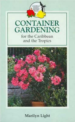 Container Gardening for the Caribbean and the Tropics - Macmillan Caribbean Natural History (Paperback)