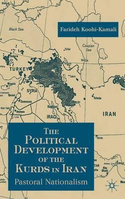 The Political Development of the Kurds in Iran: Pastoral Nationalism (Hardback)