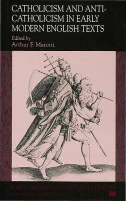 Catholicism and Anti-Catholicism in Early Modern English Texts - Early Modern Literature in History (Hardback)