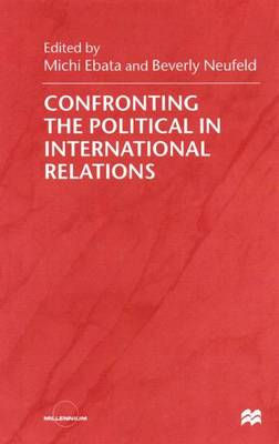 Confronting the Political in International Relations - Millennium (Paperback)