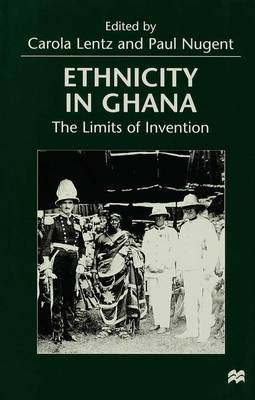 Ethnicity in Ghana: The Limits of Invention (Hardback)