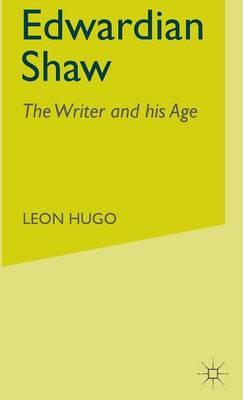 Edwardian Shaw: The Writer and his Age (Hardback)