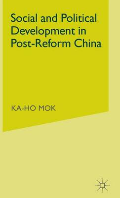 Social and Political Development in Post-reform China (Hardback)