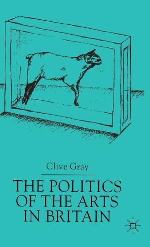 The Politics of the Art in Britain (Hardback)