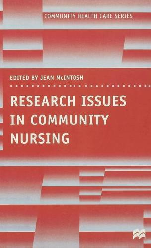 Research Issues in Community Nursing - Community Health Care Series (Paperback)