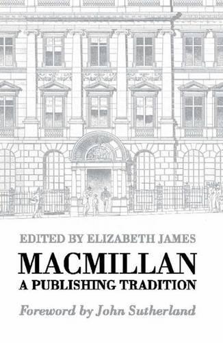 Macmillan: A Publishing Tradition, 1843-1970 (Hardback)