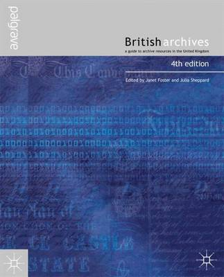 British Archives: A Guide to Archive Resources in the UK (Hardback)