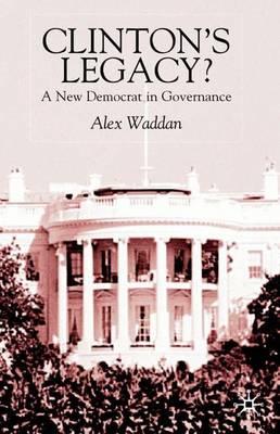 Clinton's Legacy: A New Democrat In Governance (Hardback)