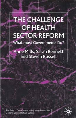 The Challenge of Health Sector Reform: What Must Governments Do? - Role of Government in Adjusting Economies (Hardback)