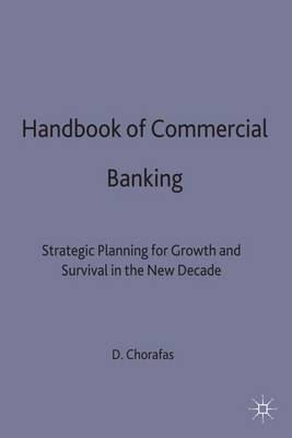 Handbook of Commercial Banking: Strategic Planning for Growth and Survival in the New Decade (Hardback)