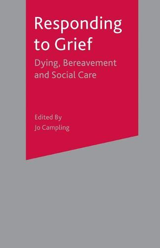 Responding to Grief: Dying, Bereavement and Social Care (Paperback)