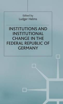 Institutions and Institutional Change in the Federal Republic of Germany (Hardback)