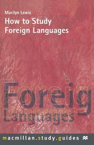 How to Study Foreign Languages - How to Study (Paperback)